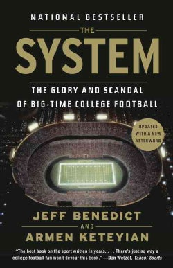 The System: The Glory and Scandal of Big-Time College Football (Paperback)