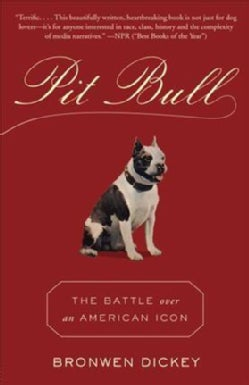 Pit Bull: The Battle over an American Icon (Paperback)