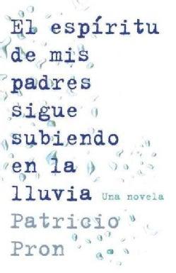 El espiritu de mis padres sique subiendo en la lluvia / The Spirit of My Parents Still Up in the Rain (Paperback)