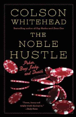 The Noble Hustle: Poker, Beef Jerky and Death (Paperback)