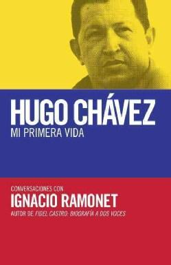 Hugo Chavez mi primera vida: Conversaciones con Hugo Chavez (Paperback)