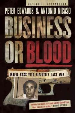 Business or Blood: Mafia Boss Vito Rizzuto's Last War (Paperback)