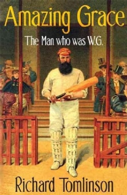 Amazing Grace: The Man Who Was W. G. (Paperback)