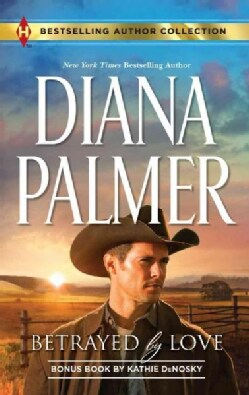 Betrayed by Love: Betrayed by Love \ The Rough and Ready Rancher (Paperback)