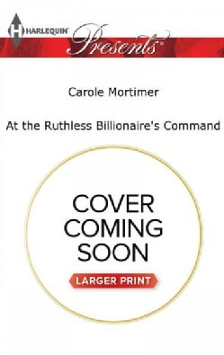 At the Ruthless Billionaire's Command (Paperback)