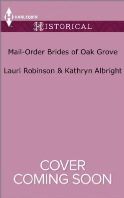 Mail-Order Brides of Oak Grove: Surprise Bride for the Cowboy / Taming the Runaway Bride (Paperback)