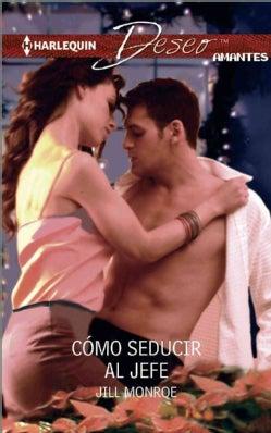 Como seducir al jefe / How To Seduce The Boss (Paperback)