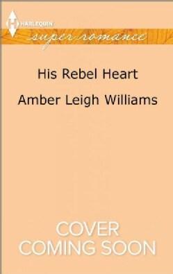 His Rebel Heart (Paperback)
