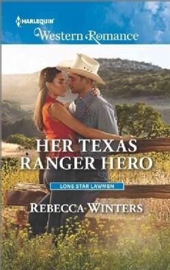 Her Texas Ranger Hero (Paperback)