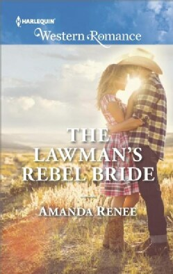The Lawman's Rebel Bride (Paperback)