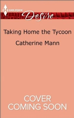 Taking Home the Tycoon (Paperback)