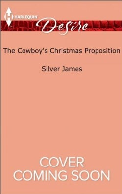 The Cowboy's Christmas Proposition: The Cowboy and the Lady Bonus (Paperback)