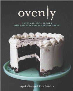 Ovenly: Sweet & Salty Recipes from New York's Most Creative Bakery (Hardcover)