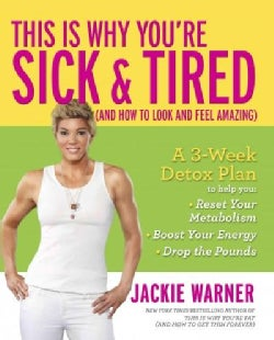 This Is Why You're Sick & Tired: And How to Look and Feel Amazing (Hardcover)