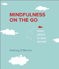 Mindfulness on the Go: Inner Peace in Your Pocket (Paperback)