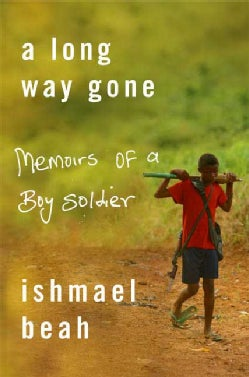 A Long Way Gone: Memoirs of a Boy Soldier (Hardcover)