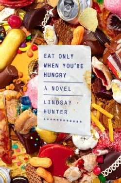 Eat Only When You're Hungry (Hardcover)
