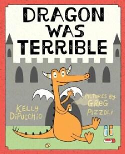 Dragon Was Terrible (Hardcover)