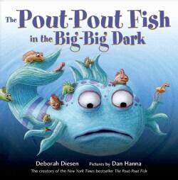 The Pout-Pout Fish in the Big-Big Dark (Board book)