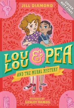 Lou Lou and Pea and the Mural Mystery (Hardcover)