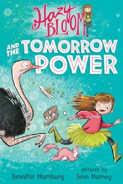 Hazy Bloom and the Tomorrow Power (Hardcover)