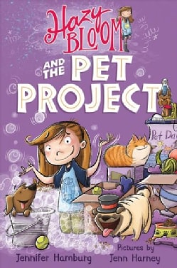 Hazy Bloom and the Pet Project (Hardcover)