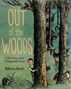 Out of the Woods: A True Story of an Unforgettable Event (Hardcover)