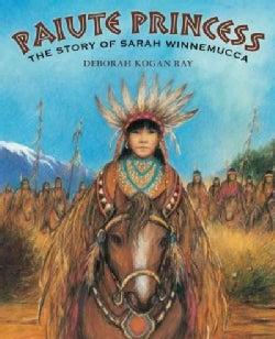 Paiute Princess: The Story of Sarah Winnemucca (Hardcover)