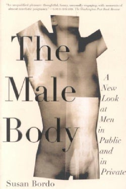 The Male Body: A New Look at Men in Public and in Private (Paperback)