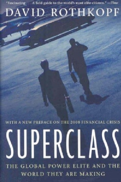 Superclass: The Global Power Elite and the World They Are Making (Paperback)