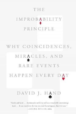 The Improbability Principle: Why Coincidences, Miracles, and Rare Events Happen Every Day (Paperback)