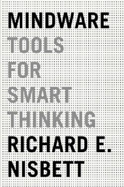 Mindware: Tools for Smart Thinking (Paperback)