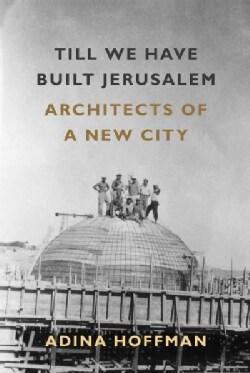 Till We Have Built Jerusalem: Architects of a New City (Paperback)