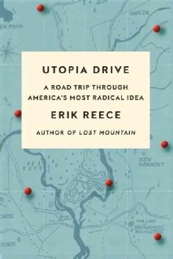 Utopia Drive: A Road Trip Through America's Most Radical Idea (Paperback)