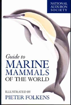 National Audubon Society Guide to Marine Mammals of the World (Paperback)