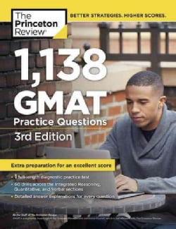 The Princeton Review 1,138 GMAT Practice Questions (Paperback)