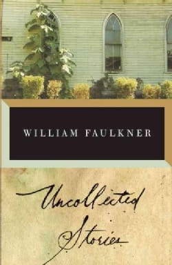 Uncollected Stories of William Faulkner (Paperback)