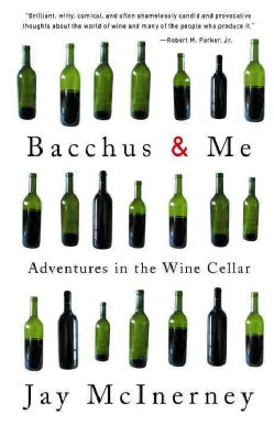 Bacchus & Me: Adventures in the Wine Cellar (Paperback)