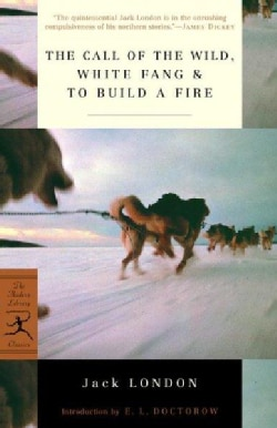The Call of the Wild, White Fang, & to Build a Fire: White Fang ; & to Build a Fire (Paperback)