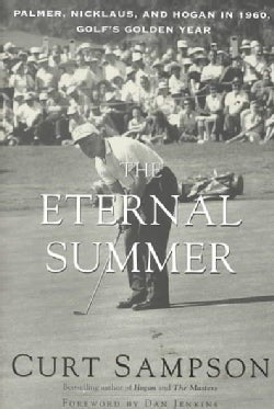 The Eternal Summer: Palmer, Nicklaus, and Hogan in 1960, Golf's Golden Year (Paperback)