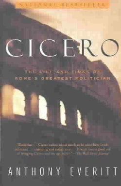 Cicero: The Life and Times of Rome's Greatest Politician (Paperback)