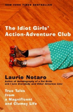 The Idiot Girls' Action Adventure Club (Paperback)