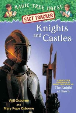 Knights and Castles: A Nonfiction Companion to Magic Tree House #2: the Knight at Dawn (Paperback)