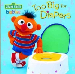 Too Big for Diapers: Featuring Jim Henson's Sesame Street Muppets (Board book)