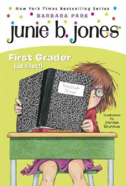 Junie B., First Grader (At Last) (Paperback)