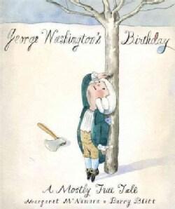 George Washington's Birthday: A Mostly True Tale (Hardcover)