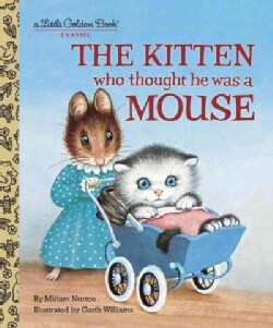 The Kitten Who Thought He Was a Mouse (Hardcover)
