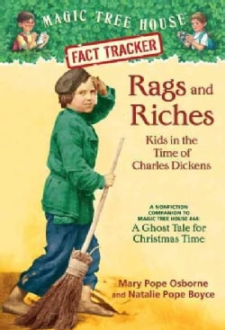 Rags and Riches: Kids in the Time of Charles Dickens: A Nonfiction Companion to Magic Tree House #44: a Ghost Tal... (Paperback)