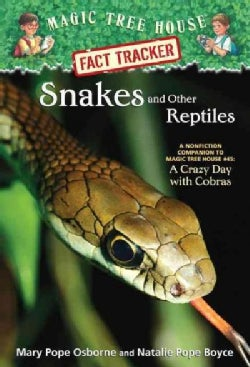 Snakes and Other Reptiles: A Nonfiction Companion to Magic Tree House #45: a Crazy Day With Cobras (Paperback)