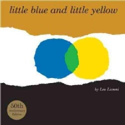 Little Blue and Little Yellow: A Story for Pippo and Ann and Other Children (Hardcover)
